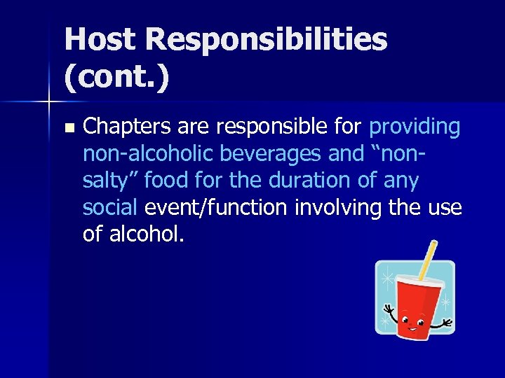 """Host Responsibilities (cont. ) n Chapters are responsible for providing non-alcoholic beverages and """"nonsalty"""""""
