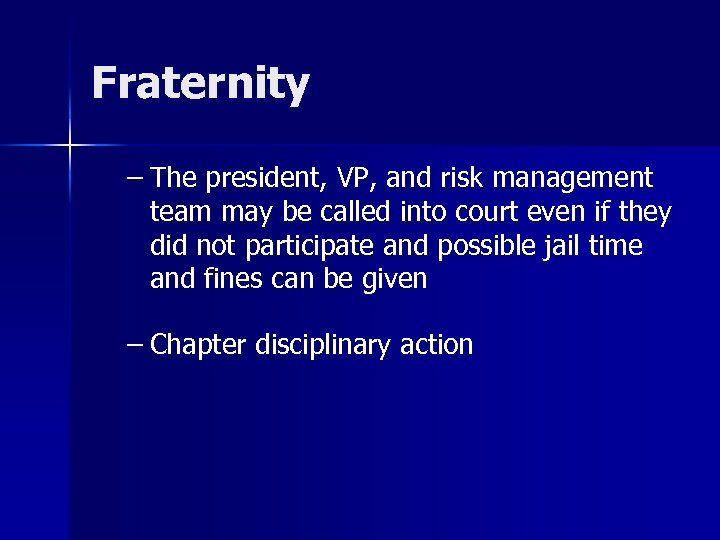 Fraternity – The president, VP, and risk management team may be called into court