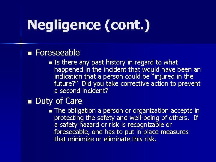 Negligence (cont. ) n Foreseeable n n Is there any past history in regard