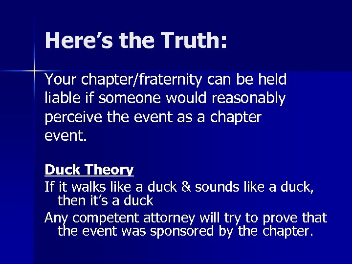 Here's the Truth: Your chapter/fraternity can be held liable if someone would reasonably perceive