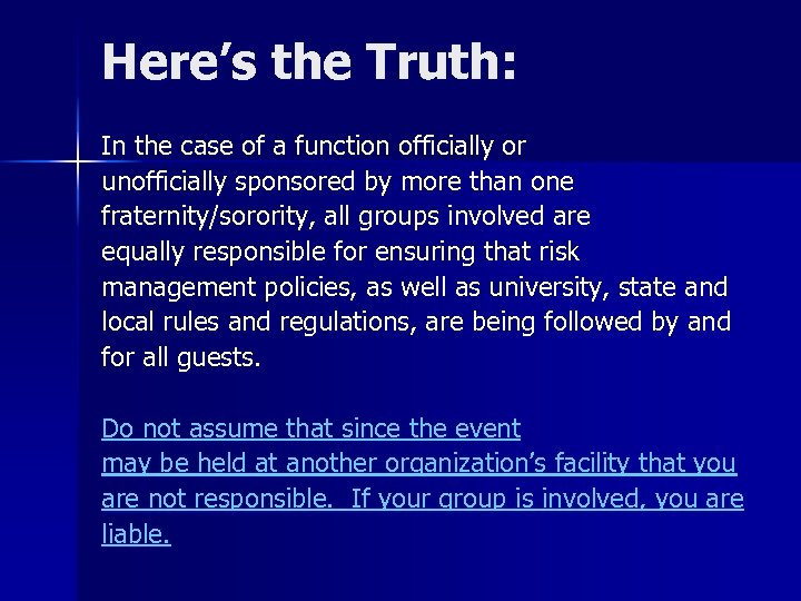 Here's the Truth: In the case of a function officially or unofficially sponsored by