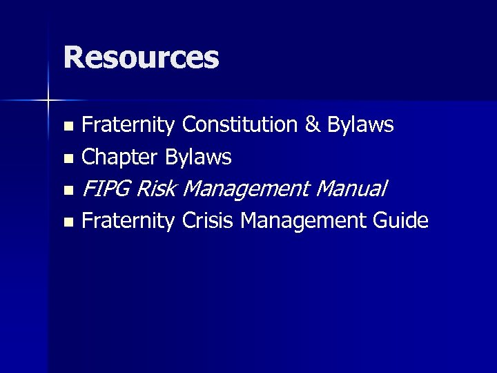 Resources Fraternity Constitution & Bylaws n Chapter Bylaws n n FIPG Risk Management Manual