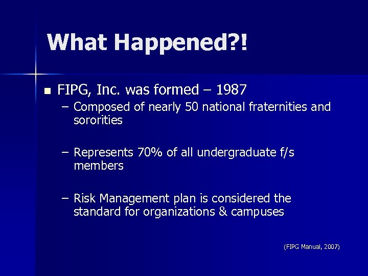 What Happened? ! n FIPG, Inc. was formed – 1987 – Composed of nearly