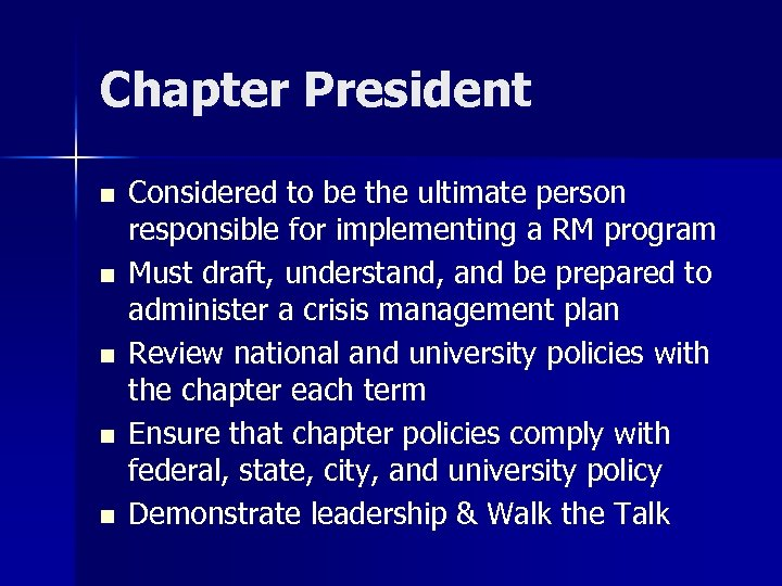 Chapter President n n n Considered to be the ultimate person responsible for implementing