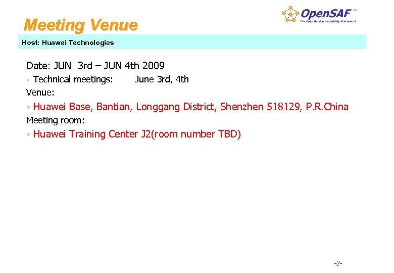 Meeting Venue Host: Huawei Technologies Date: JUN 3 rd – JUN 4 th 2009