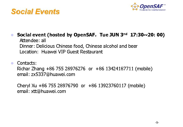 Social Events l Social event (hosted by Open. SAF,Tue JUN 3 nd 17: 30~20: