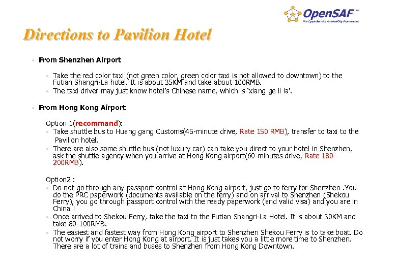 Directions to Pavilion Hotel • From Shenzhen Airport • Take the red color taxi