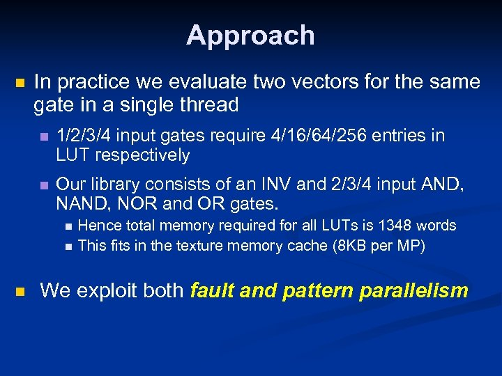 Approach n In practice we evaluate two vectors for the same gate in a
