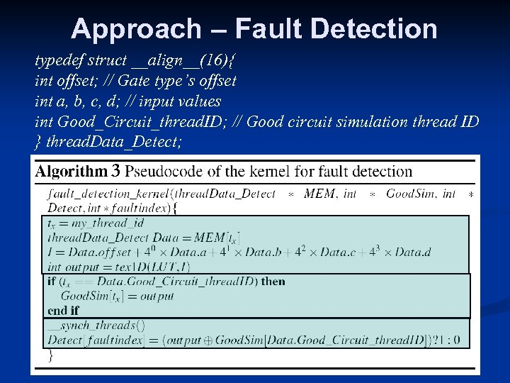 Approach – Fault Detection typedef struct __align__(16){ int offset; // Gate type's offset int