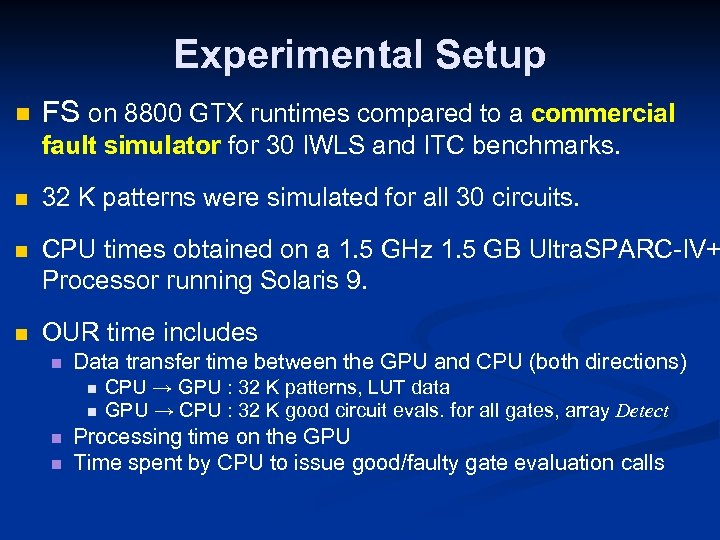Experimental Setup n FS on 8800 GTX runtimes compared to a commercial fault simulator