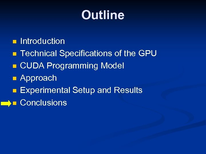 Outline n n n Introduction Technical Specifications of the GPU CUDA Programming Model Approach
