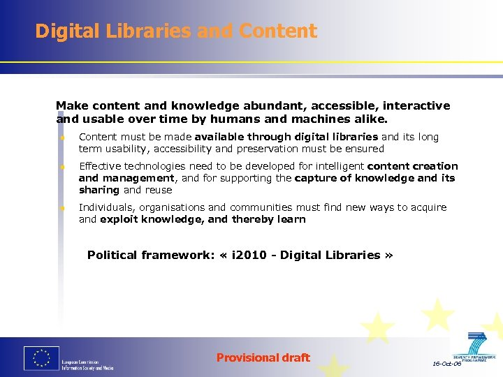 Digital Libraries and Content Make content and knowledge abundant, accessible, interactive and usable over
