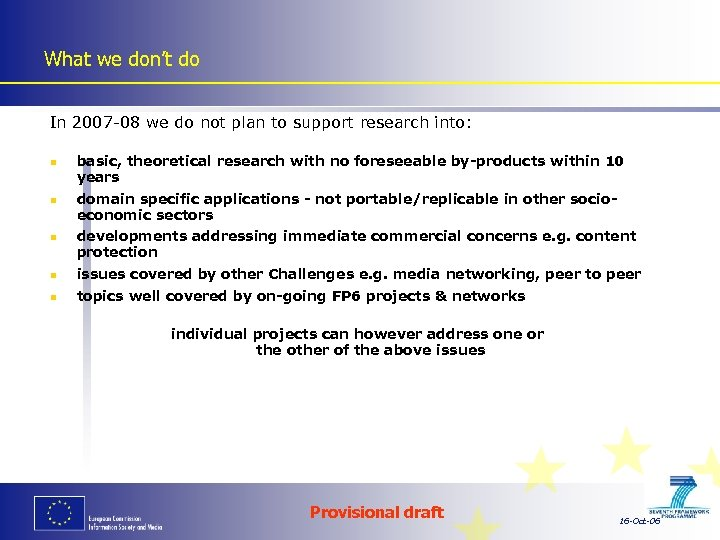 What we don't do In 2007 -08 we do not plan to support research
