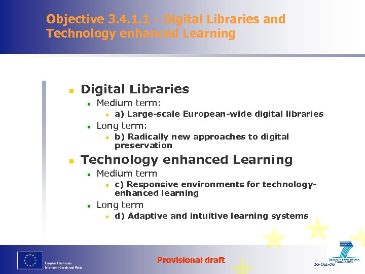 Objective 3. 4. 1. 1 - Digital Libraries and Technology enhanced Learning n Digital