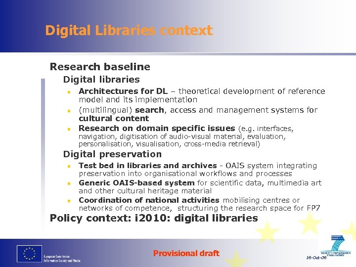 Digital Libraries context Research baseline Digital libraries n n n Architectures for DL –