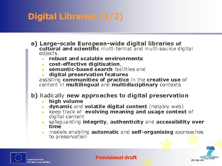 Digital Libraries (1/2) a) Large-scale European-wide digital libraries of cultural and scientific multi-format and