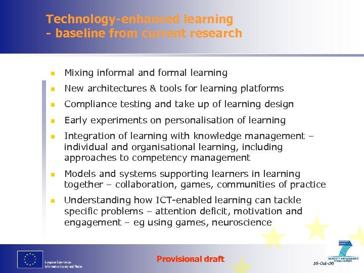 Technology-enhanced learning - baseline from current research n Mixing informal and formal learning n