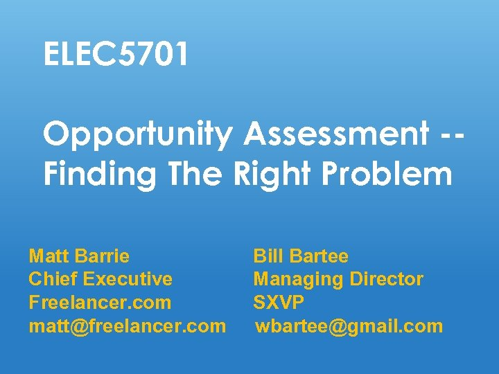 ELEC 5701 Opportunity Assessment -sdfl Finding The Right Problem Matt Barrie Chief Executive Freelancer.