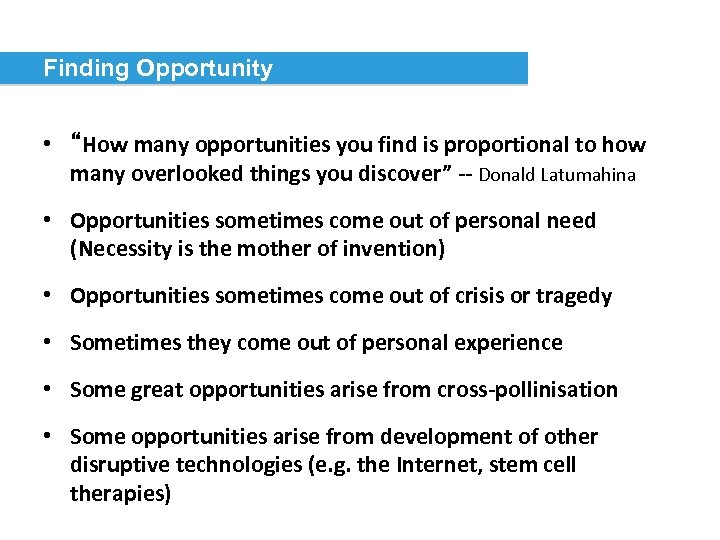 """Finding Opportunity • """"How many opportunities you find is proportional to how many overlooked"""