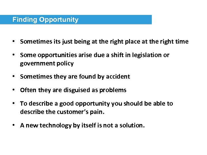 Finding Opportunity • Sometimes its just being at the right place at the right