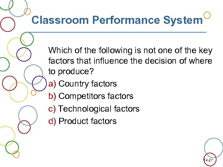 Classroom Performance System Which of the following is not one of the key factors