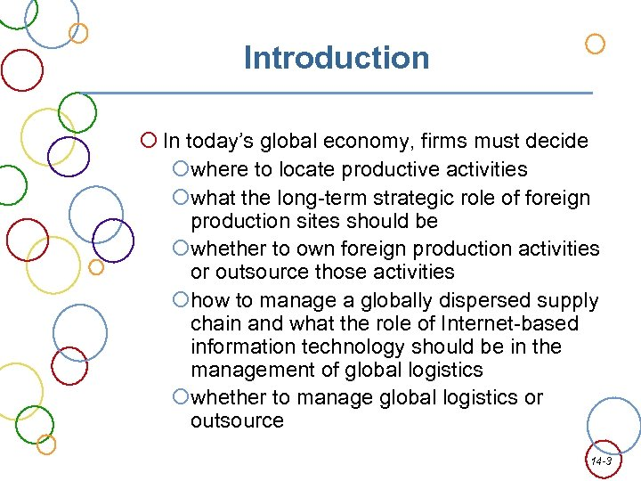 Introduction In today's global economy, firms must decide where to locate productive activities what
