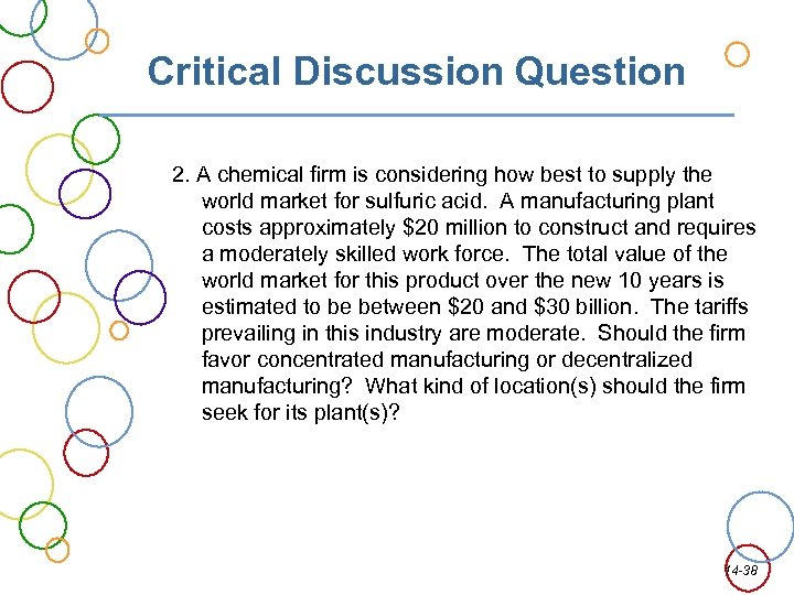 Critical Discussion Question 2. A chemical firm is considering how best to supply the