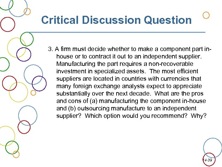 Critical Discussion Question 3. A firm must decide whether to make a component part