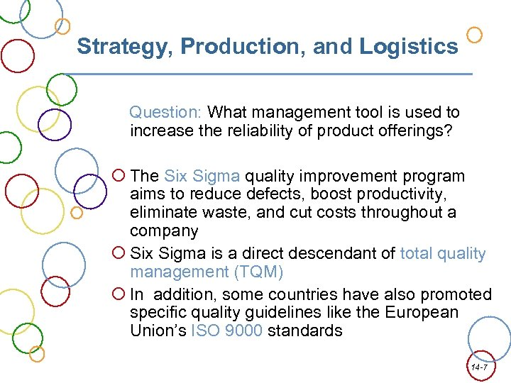 Strategy, Production, and Logistics Question: What management tool is used to increase the reliability