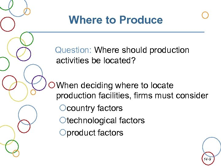 Where to Produce Question: Where should production activities be located? When deciding where to