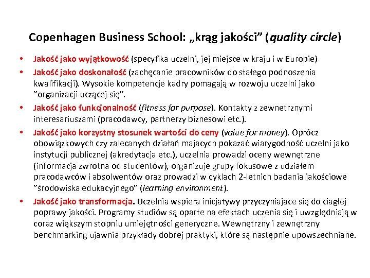 """Copenhagen Business School: """"krąg jakości"""" (quality circle) • • • Jakość jako wyjątkowość (specyfika"""