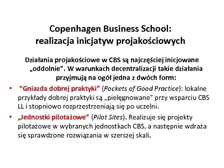 """Copenhagen Business School: realizacja inicjatyw projakościowych Działania projakościowe w CBS są najczęściej inicjowane """"oddolnie""""."""
