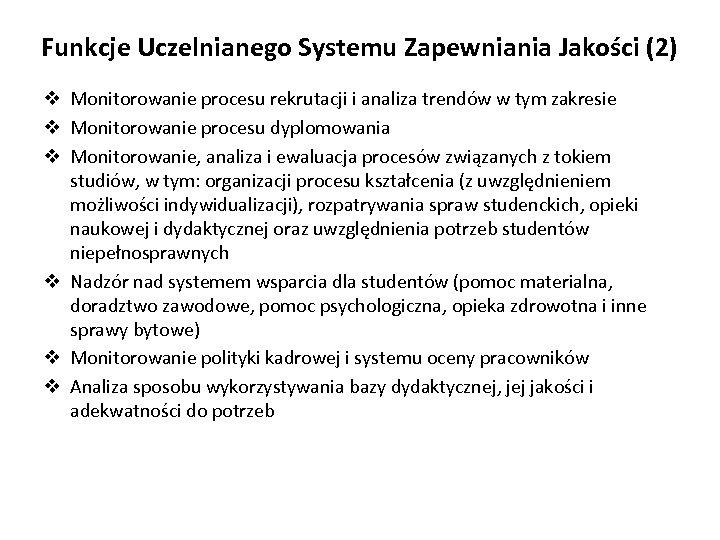 Funkcje Uczelnianego Systemu Zapewniania Jakości (2) v Monitorowanie procesu rekrutacji i analiza trendów w