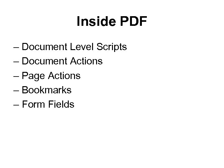 Inside PDF – Document Level Scripts – Document Actions – Page Actions – Bookmarks