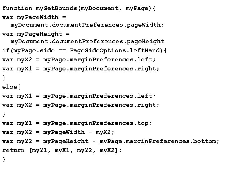 function my. Get. Bounds(my. Document, my. Page){ var my. Page. Width = my. Document.