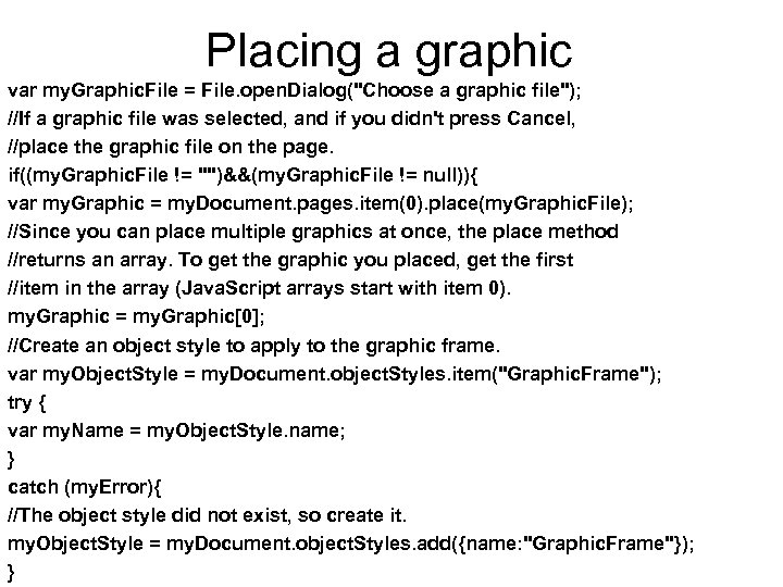 Placing a graphic var my. Graphic. File = File. open. Dialog(