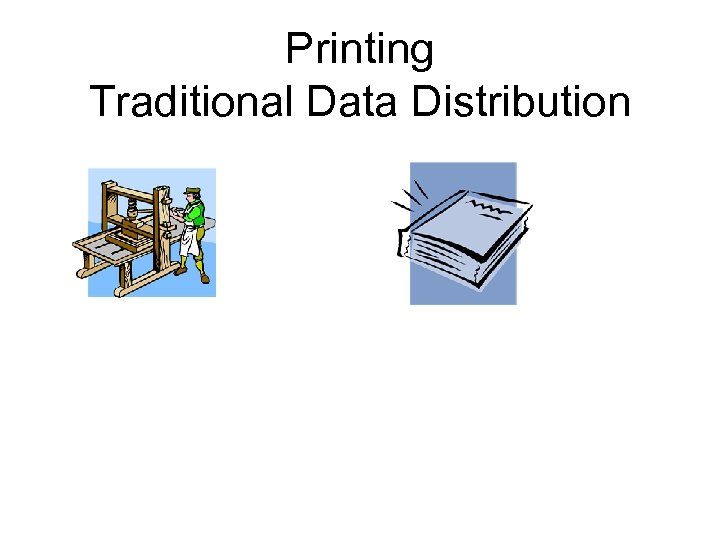 Printing Traditional Data Distribution