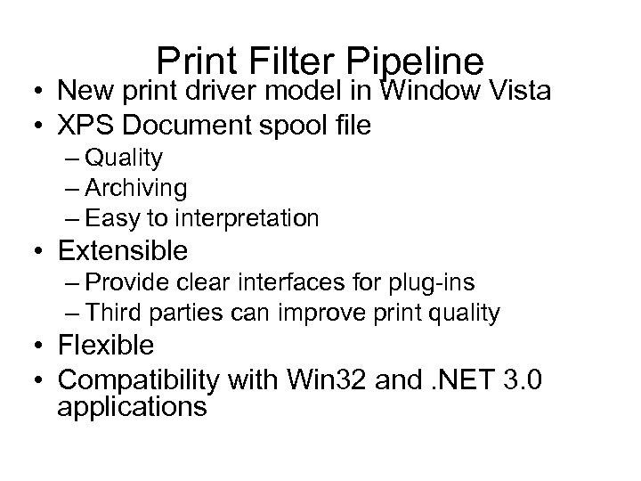 Print Filter Pipeline • New print driver model in Window Vista • XPS Document
