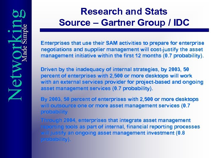 Made Simple Networking Research and Stats Source – Gartner Group / IDC Enterprises that