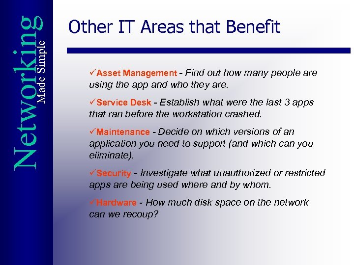 Made Simple Networking Other IT Areas that Benefit üAsset Management - Find out how