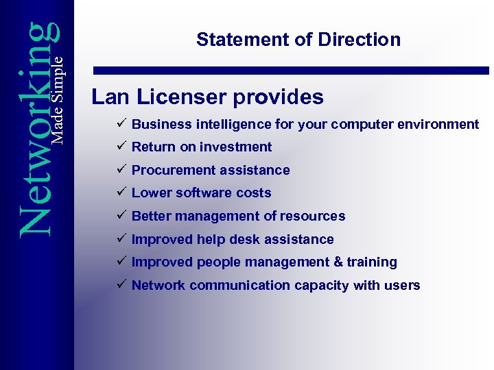 Made Simple Networking Statement of Direction Lan Licenser provides ü Business intelligence for your