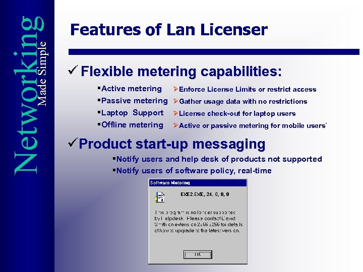 Made Simple Networking Features of Lan Licenser ü Flexible metering capabilities: §Active metering §Passive