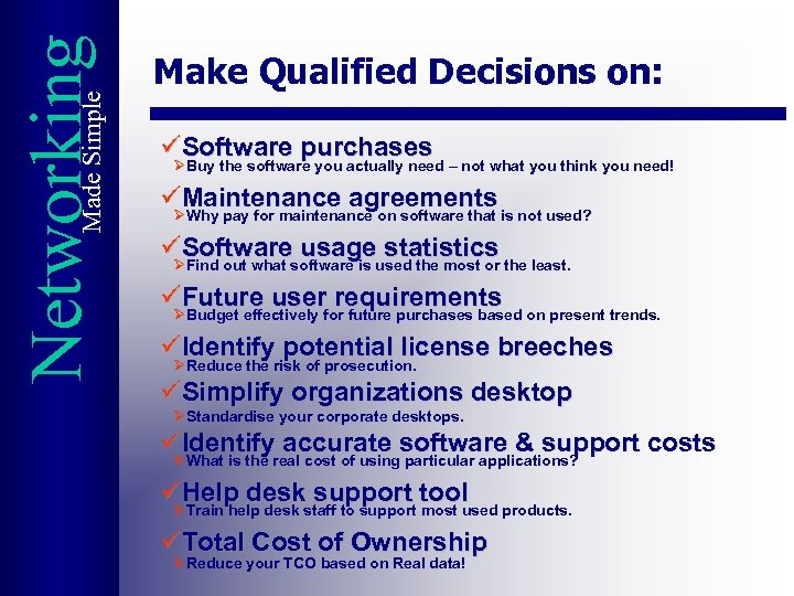 Made Simple Networking Make Qualified Decisions on: üSoftware purchases ØBuy the software you actually