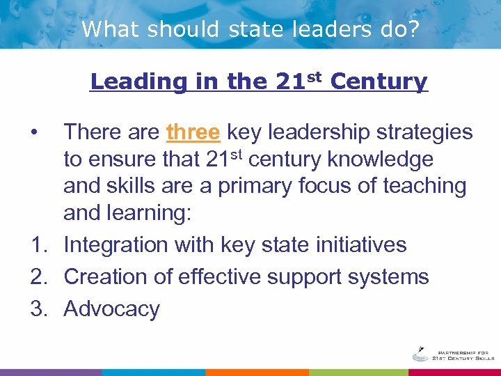 What should state leaders do? Leading in the 21 st Century • There are