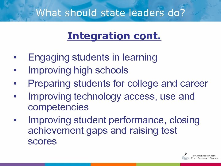 What should state leaders do? Integration cont. • • • Engaging students in learning