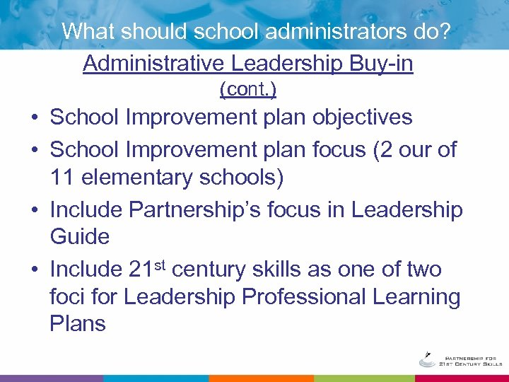 What should school administrators do? Administrative Leadership Buy-in (cont. ) • School Improvement plan