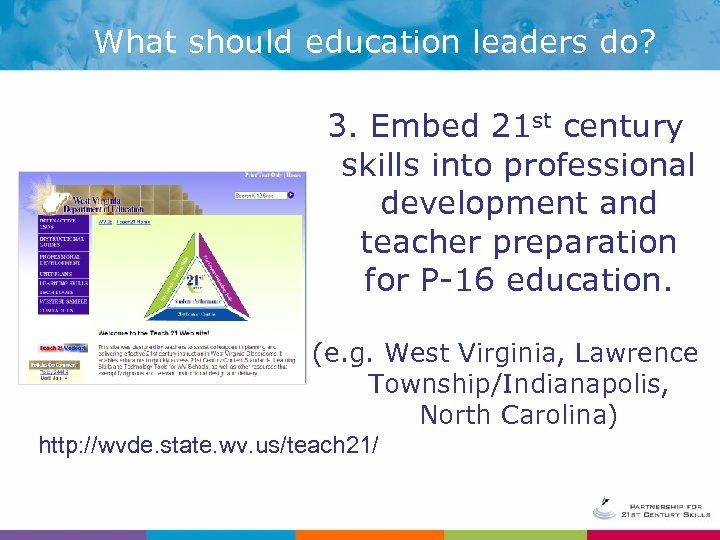 What should education leaders do? 3. Embed 21 st century skills into professional development