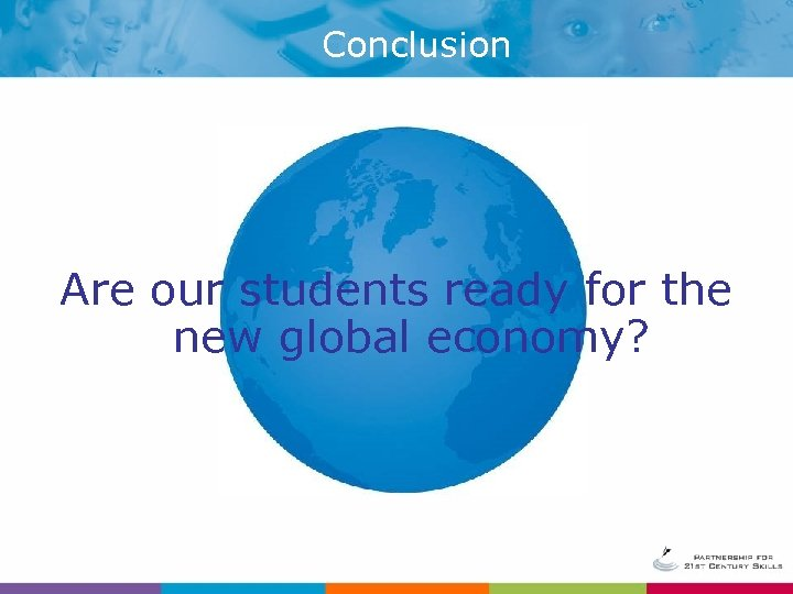 Conclusion Are our students ready for the new global economy?