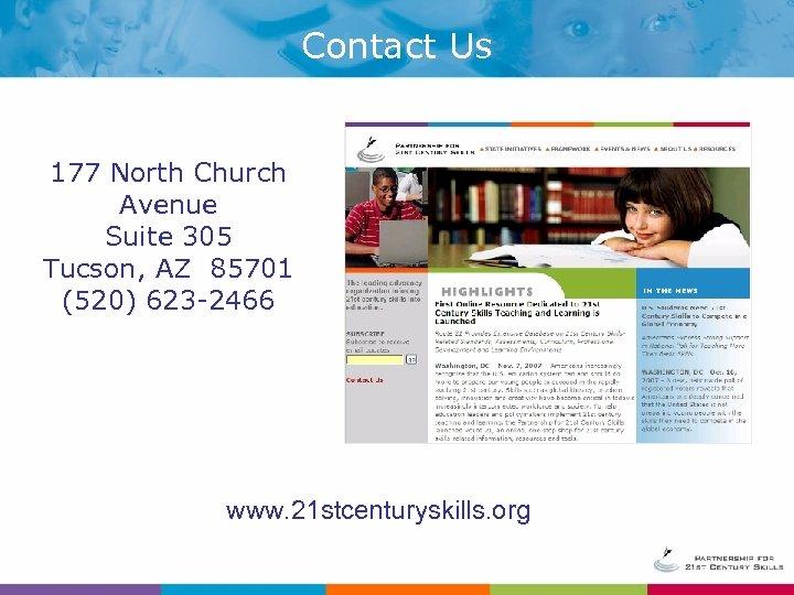 Contact Us 177 North Church Avenue Suite 305 Tucson, AZ 85701 (520) 623 -2466