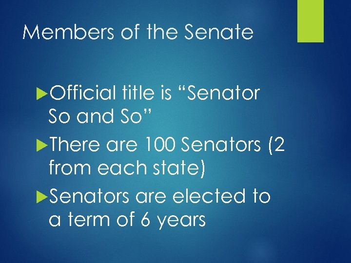 """Members of the Senate Official title is """"Senator So and So"""" There are 100"""